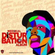Medikal – Disturbation (Full Album)