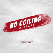 "Out Now: DJ K Crakk Releases New Mix Dubbed ""No Coiling Mixtape"""