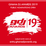 ATTENTION: Nominations for Ghana DJ Awards 2019 closes on Friday, May 10