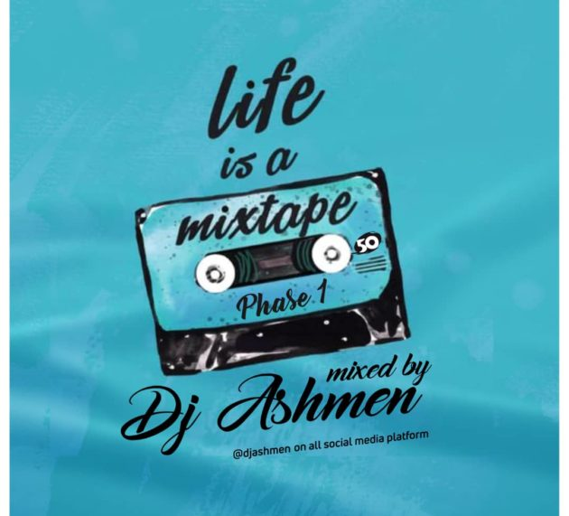 DJ Ashmen out with 'Life is a Mixtape' Vol. 1