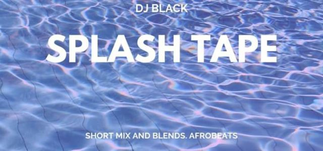 DJ Black unleashes 'Splash' mixtape