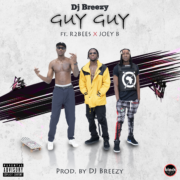 DJ Breezy teams up with R2Bees & Joey B on 'Guy Guy'