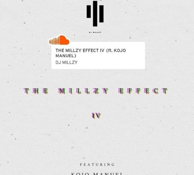 "DJ Millzy unveils ""The Millzy Effect Episode IV"" featuring Kojo Manuel"
