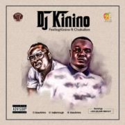 DJ Kinino ft. Chuku Lion – Feeling Kinino (Prod. by K.Joe)