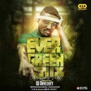 Dj Deezert – EverGreen Mix (Afro Vibes Vol 1)