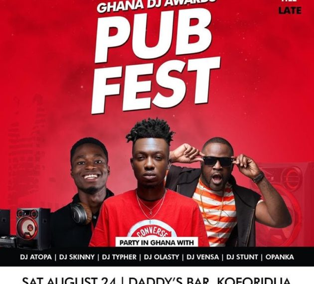 DJ Atopa, DJ Skinny, Opanka, others to electrify Ghana DJ Awards Pub Fest at Daddy's Bar