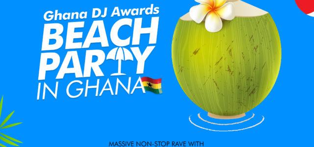 CONFIRMED: First set of DJs for Ghana DJ Awards #BeachPartyInGhana