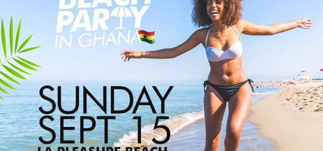 7 reasons you can't miss Ghana DJ Awards #BeachPartyInGhana