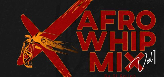 Dj Xpliph Afro Whip Mix vol 1