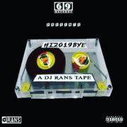 DJ Rans Hi 2019 Bye Mixtape